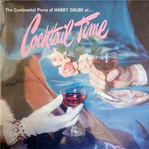 Harry Grube - The Continental Piano Of Harry Grube At Cocktail Time download mp3 flac