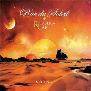 Rue Du Soleil - Shine download mp3 flac